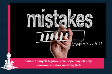5 mało znanych błędów – nie popełniaj ich przy planowaniu celów na Nowy Rok