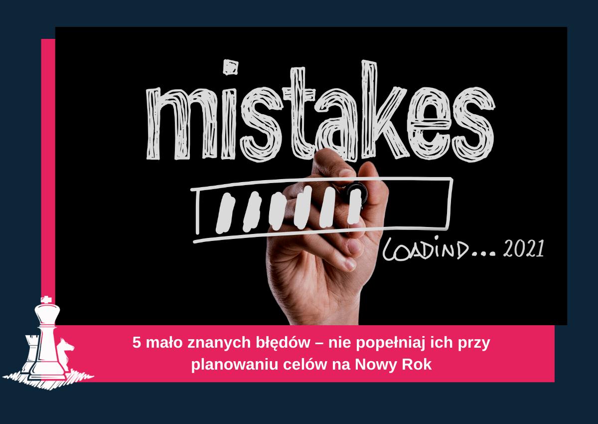 5 mało znanych błędów – niepopełniaj ich przy planowaniu celów naNowy Rok (1)