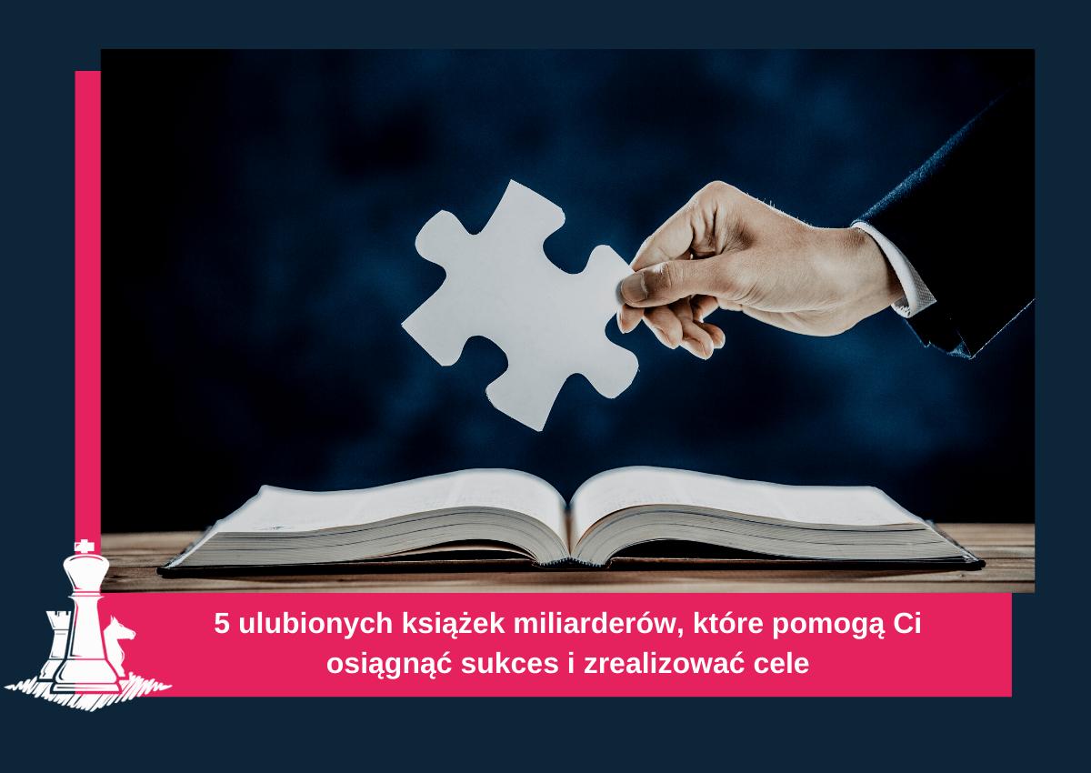 5 ulubionych książek miliarderów, które pomogą Ci osiągnąć sukces izrealizować cele (1)